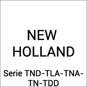 New Holland Serie TND TLA TNA TN TDD
