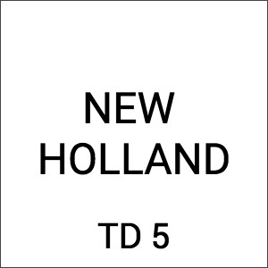 New Holland TD 5
